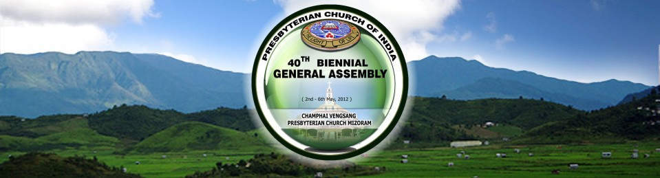 40th PCI GENERAL ASSEMBLY 2012 AT CHAMPHAI MIZORAM